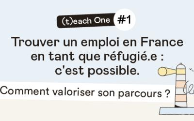 (T)each One : valoriser son parcours en tant que réfugié.e